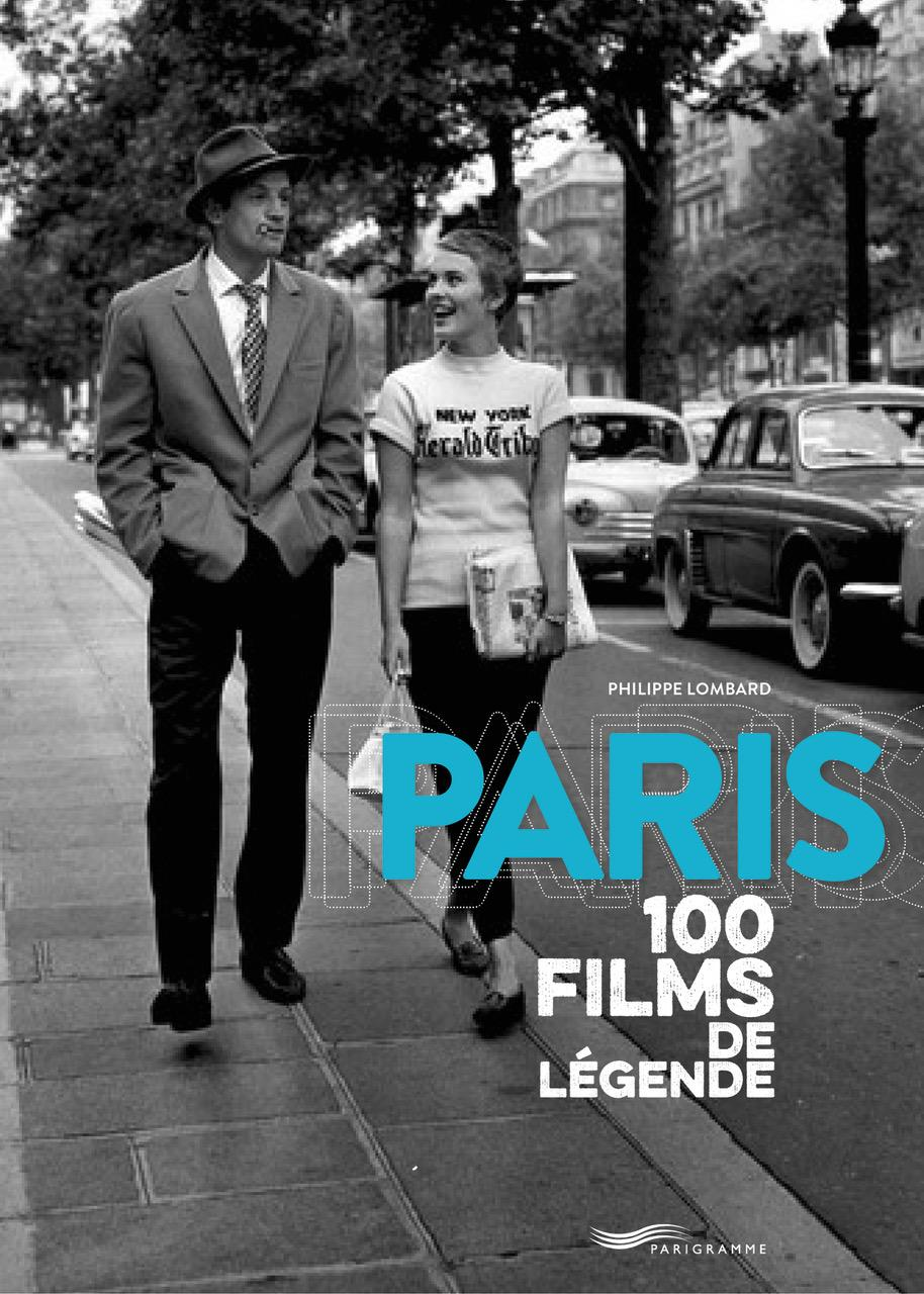 """""""Paris 100 films de légende"""" à paraître chez Parigramme le 6 septembre."""