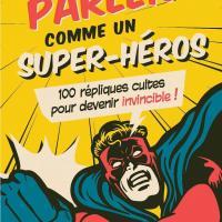"""""""Parler comme un super-héros"""" à paraître aux éditions Dunod le 5 septembre 2018."""