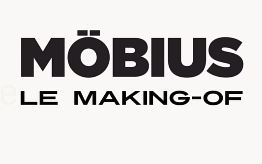 Möbius : le making-of